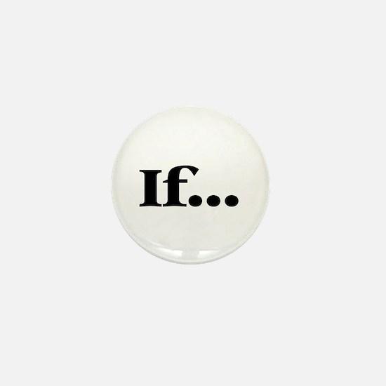 If... Mini Button