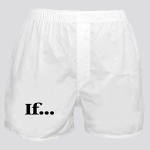 If... Boxer Shorts