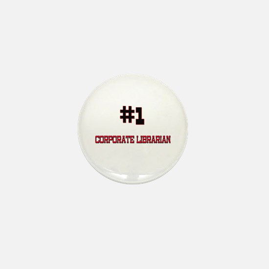 Number 1 CORPORATE LIBRARIAN Mini Button