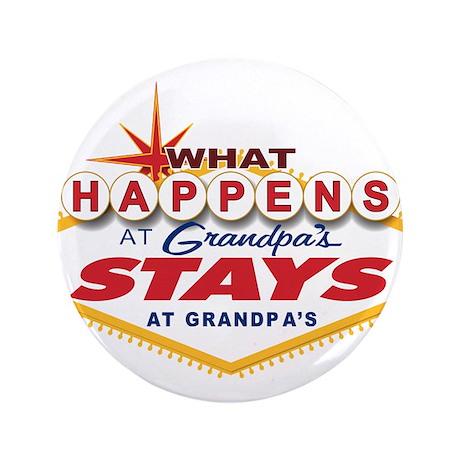 "What Happens at Grandpa's 3.5"" Button"