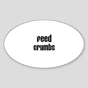 Feed Crumbs Oval Sticker