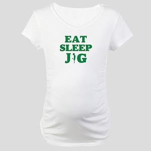 EAT SLEEP JIG Maternity T-Shirt