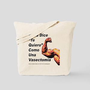 "Nada Dice ""Te Quiero"" Tote Bag"