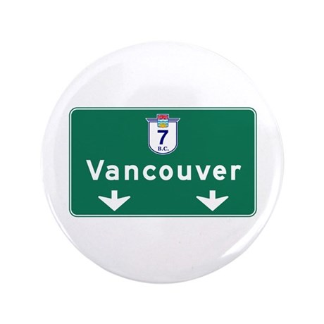 """Vancouver, Canada Hwy Sign 3.5"""" Button"""