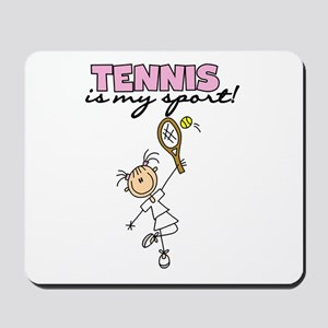 Tennis is my Sport Mousepad