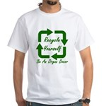Recycle Yourself White T-Shirt