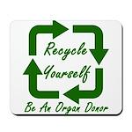 Recycle Yourself Mousepad
