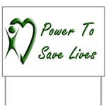 Power To Save Lives Yard Sign
