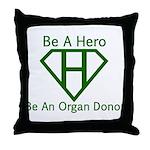 Be A Hero Throw Pillow