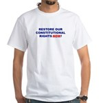 Restore our Constitution White T-Shirt