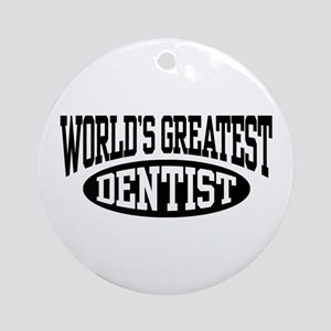 World's Greatest Dentist Ornament (Round)