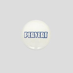 Pervert Mini Button