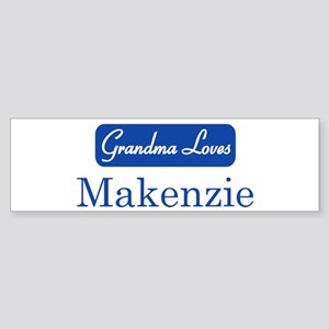 Grandma Loves Makenzie Bumper Sticker