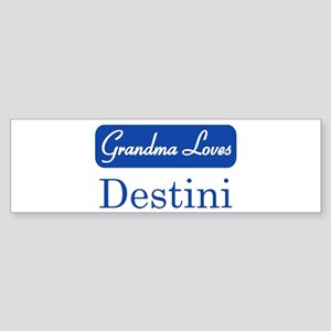 Grandma Loves Destini Bumper Sticker