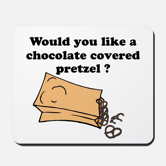 Chocolate covered pretzel Mousepad