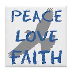 Peace Love Faith Tile Coaster
