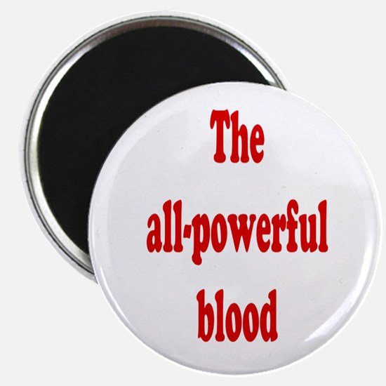 The All-Powerful Blood Magnet