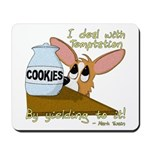 Dealing With Temptation Mousepad