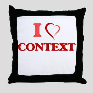 I love Context Throw Pillow