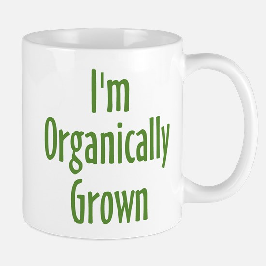 I'm Organically Grown Mug
