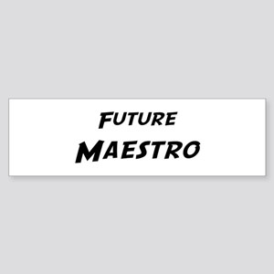Future Maestro Bumper Sticker