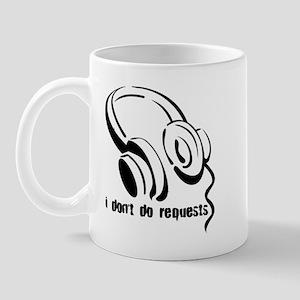 I don't do requests Mug