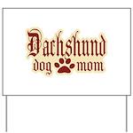 Dachshund Mom Yard Sign