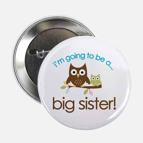 "i'm going to be a big sister owl shirt 2.25"" Butto"