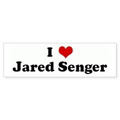 I Love Jared Senger Bumper Bumper Sticker