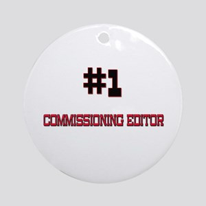 Number 1 COMMISSIONING EDITOR Ornament (Round)