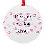 Beware of Dog Kisses Ornament