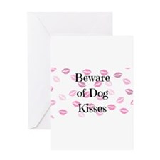 Beware of Dog Kisses Greeting Cards