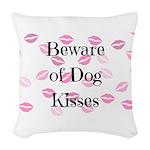 Beware of Dog Kisses Woven Throw Pillow