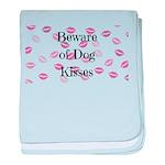 Beware of Dog Kisses baby blanket