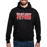 who you calling psycho Hoodie (dark)