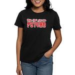 who you calling psycho Women's Dark T-Shirt