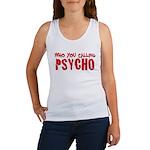 who you calling psycho Women's Tank Top