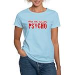 who you calling psycho Women's Light T-Shirt