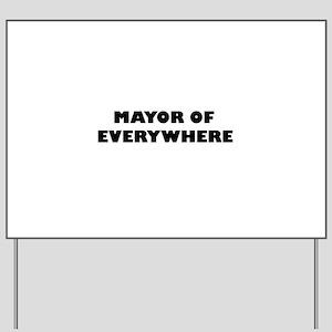 Mayor of Everywhere Yard Sign