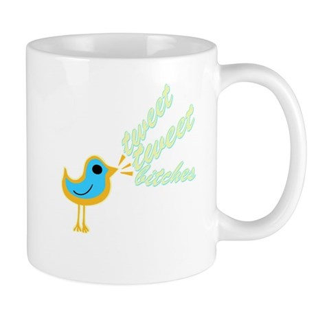 Tweet Tweet Bitches Mug