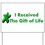 I Received The Gift Of Life Yard Sign