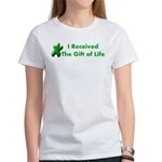 I Received The Gift Of Life Women's T-Shirt
