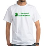 I Received The Gift Of Life White T-Shirt