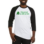 I Received The Gift Of Life Baseball Jersey