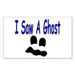 I Saw A Ghost Rectangle Sticker