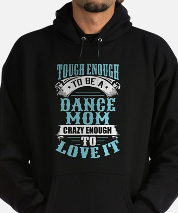 Touch Enough To Be A Dance Mom T Shirt Sweatshirt