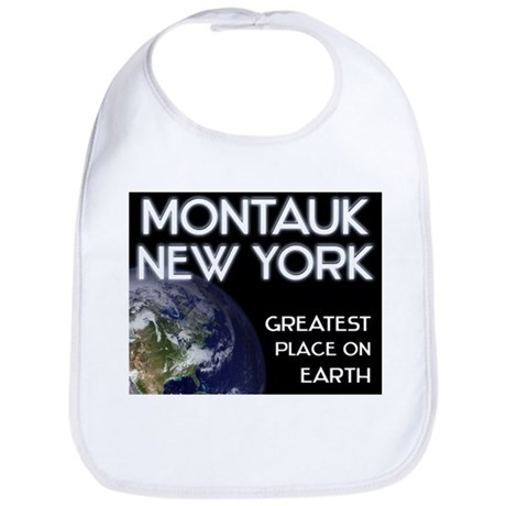 montauk new york - greatest place on earth Bib