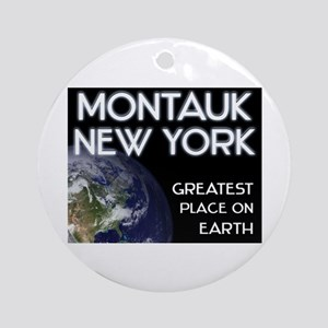 montauk new york - greatest place on earth Ornamen