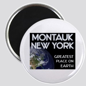montauk new york - greatest place on earth Magnet