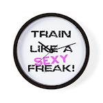 Train Like a SEXY freak Wall Clock